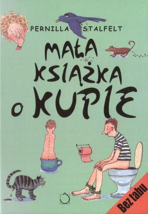 Mała książka o kupie - Pernilla Stalfelt - Pernilla Stalfelt