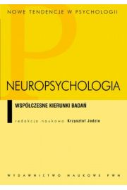 NEUROPSYCHOLOGIA WSPÓŁCZESNE KIERUNKI BADAŃ - OPRACOWANIE ZBIOROWE