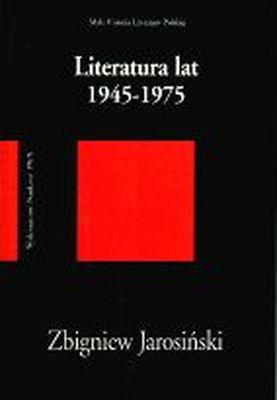LITERATURA LAT 1945-1975 /w.4-1d/ - ZBIGNIEW JAROSIŃSKI
