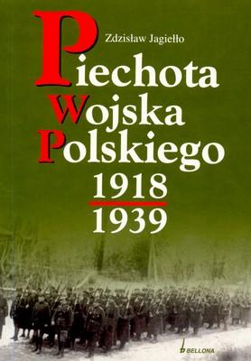 PIECHOTA WOJSKA POLSKIEGO 1918-1939 - ZDZISŁAW JAGIEŁŁO