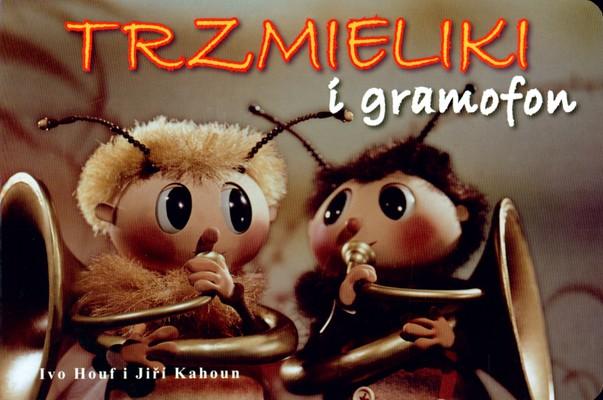 TRZMIELIKI I GRAMOFON - IVO HOUF. JIRI KAHOUN