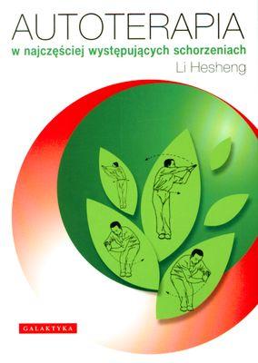 Autoterapia w najczęściej występujących schorzeniach - LI HESHENG