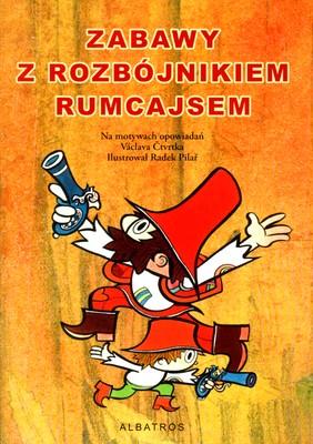 Zabawy z rozbójnikiem Rumcajsem - OPRACOWANIE ZBIOROWE