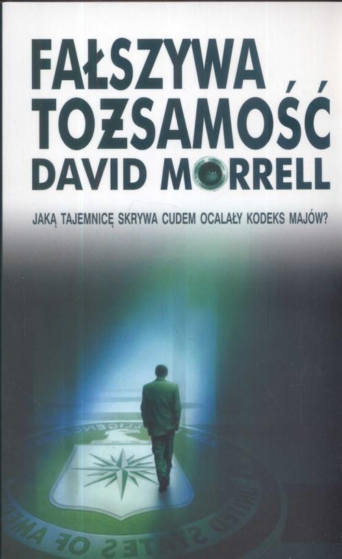 Fałszywa tożsamość - Morrell David