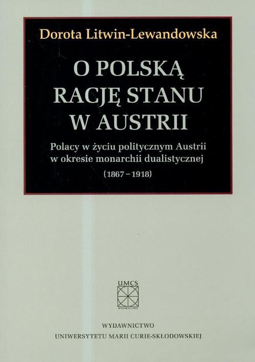 O polska rację stanu w Austrii - Litwin-Lewandowska Dorota
