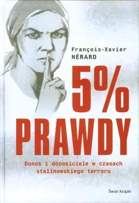5 % PRAWDY DONOS I DONOSICIELE W CZASACH STALINOWSKIEGO TERRORU - FRANCOIS-XAVIER NERARD