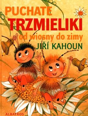 PUCHATE TRZMIELKI OD WIOSNY DO ZIMY - JIRI KAHOUN