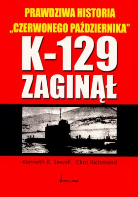 K-129 ZAGINĄŁ - KENNETH R.SEWELL. CLINT RICHMOND