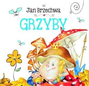Grzyby - Jan Brzechwa
