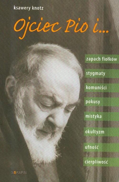 Ojciec Pio i ... - Knotz Ksawery