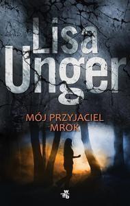Mój przyjaciel mrok - Lisa Unger