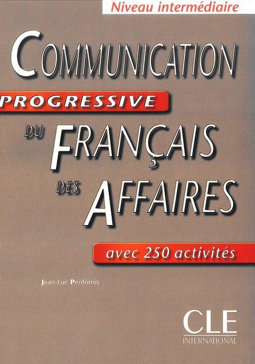 Communication progressive du francais des affaires książka - Penfornis Jean-Luc