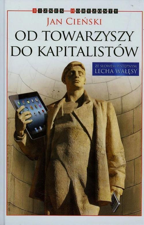 Od towarzyszy do kapitalistów - Cieński Jan