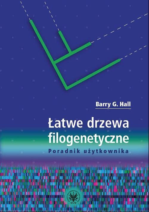 Łatwe drzewa filogenetyczne - Hall Barry G.