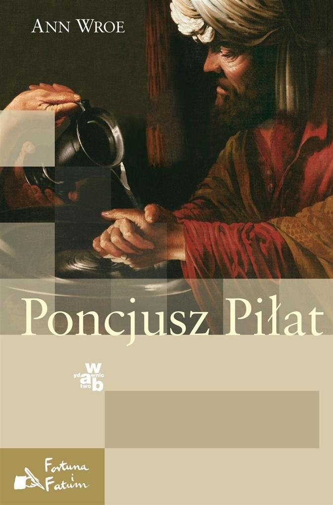 Poncjusz Piłat - Ann Wroe