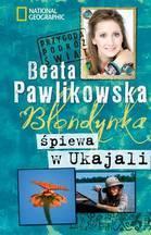 Blondynka śpiewa w Ukajali pocket - Beata Pawlikowska