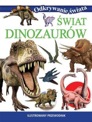 Odkrywanie świata - Świat dinozaurów - praca zbiorowa