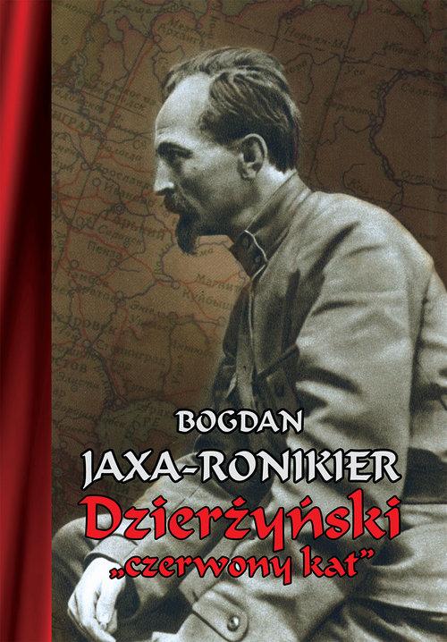 DZIERŻYŃSKI CZERWONY KAT - Jaxa-Ronikier Bogdan