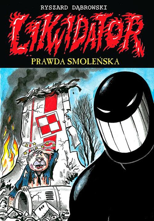Likwidator T.11 Prawda smoleńska - Dąbrowski Ryszard