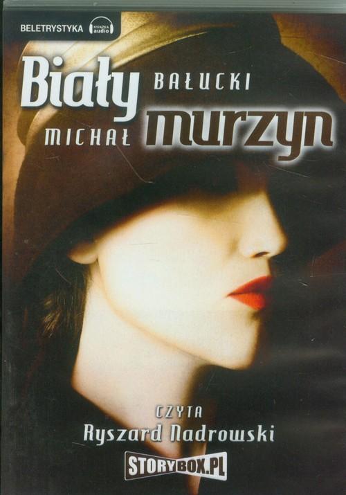 Biały Murzyn audiobook - Bałucki Michał