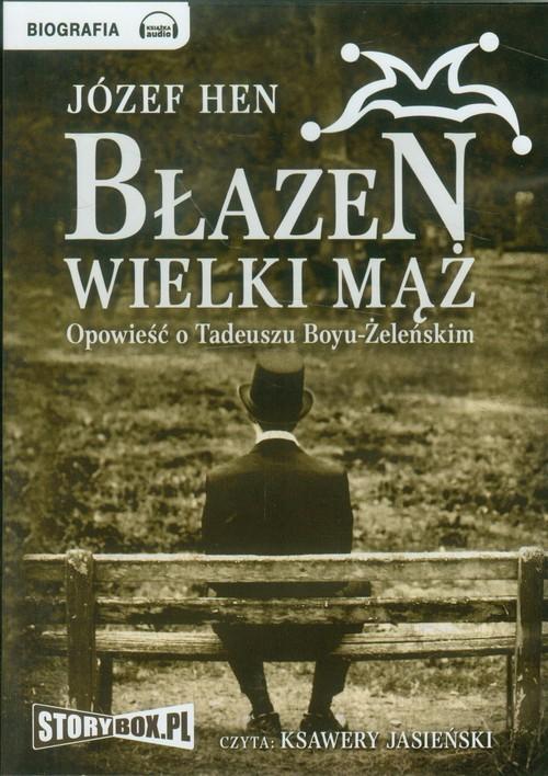 Błazen wielki mąż... audiobook - Hen Józef