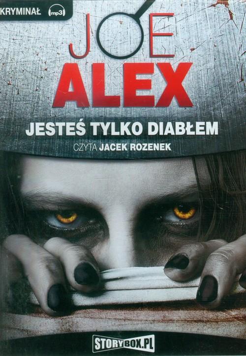 Jesteś tylko diabłem audiobook - Alex Joe