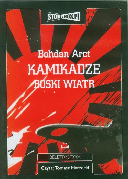 Kamikadze boski wiatr audiobook - Arct Bohdan