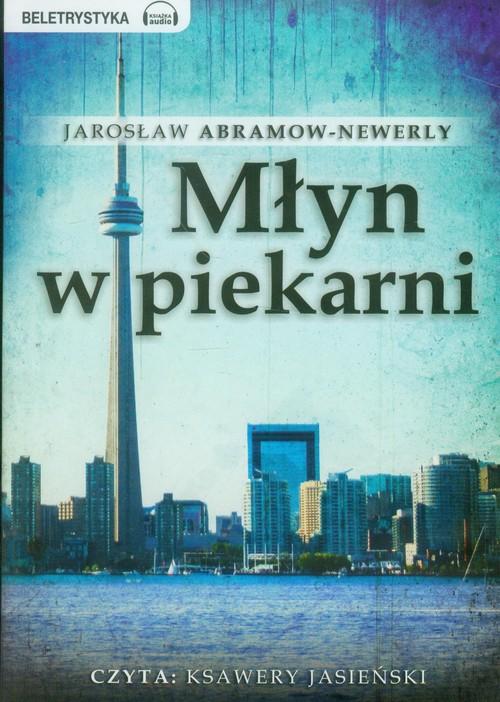 Młyn w piekarni audiobook - Abramow-Newerly Jarosław