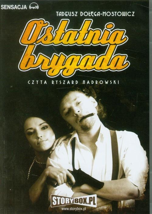 Ostatnia brygada audiobook - Dołęga-Mostowicz Tadeusz