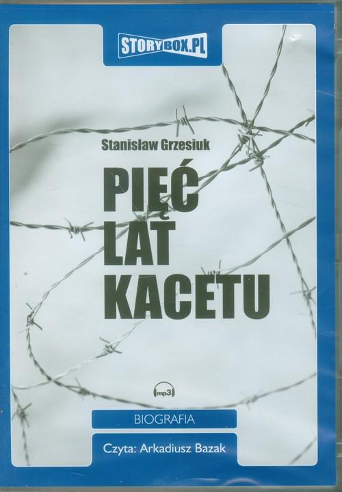 Pięć lat kacetu audiobook - Grzesiuk Stanisław