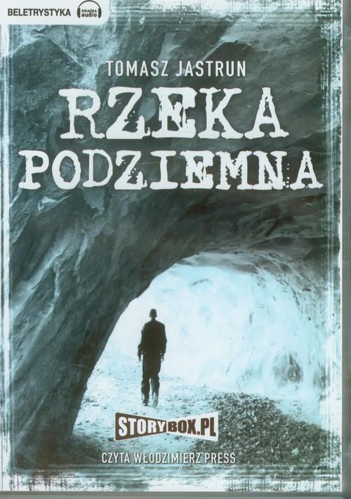 Rzeka podziemna audiobook - Jastrun Tomasz