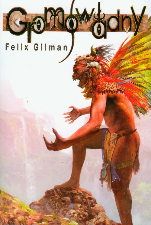Gromowładny - Felix Gilman MAG - Gilman Felix