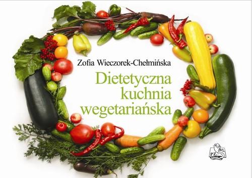 Dietetyczna kuchnia wegetariańska - Wieczorek-Chełmińska Zofia