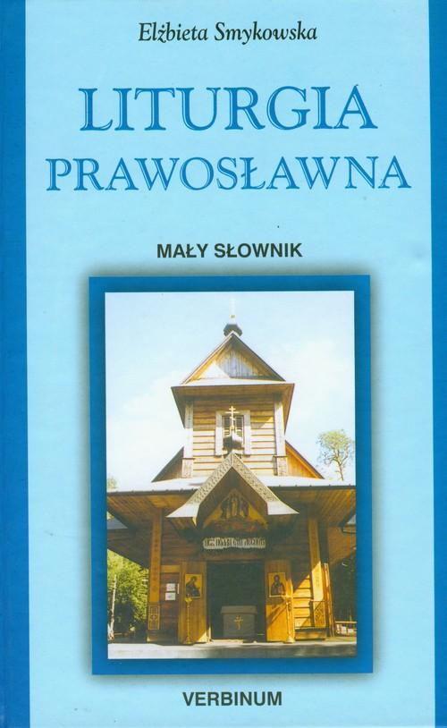 Liturgia prawosławna - Smykowska Elżbieta