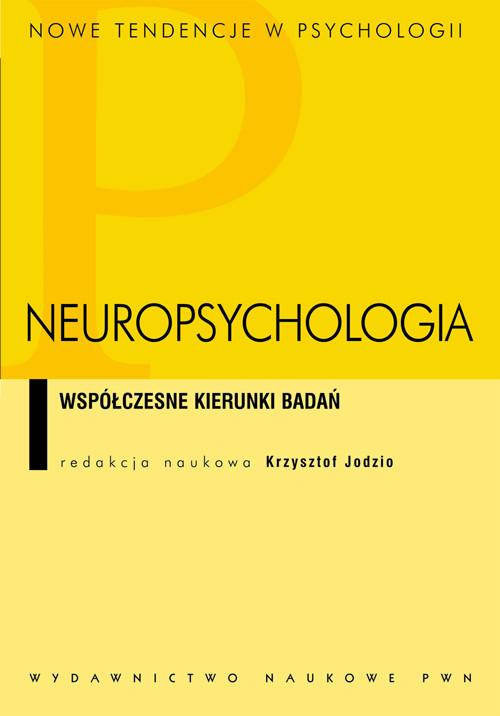 Neuropsychologia Współczesne kierunki badań - Jodzio Krzysztof