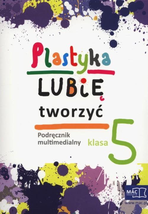 Plastyka Lubię tworzyć 5 Podręcznik multimedialny - brak