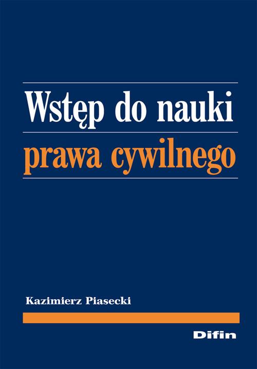 Wstęp do nauki prawa cywilnego - Piasecki Kazimierz