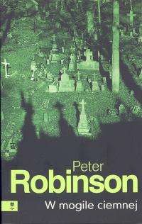 W mogile ciemnej - Robinson Peter;Robinson Peter
