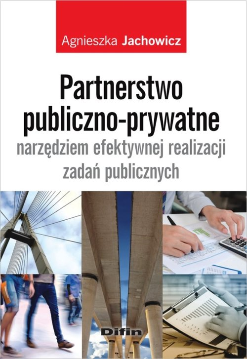 Partnerstwo publiczno-prywatne narzędziem... - Jachowicz Agnieszka