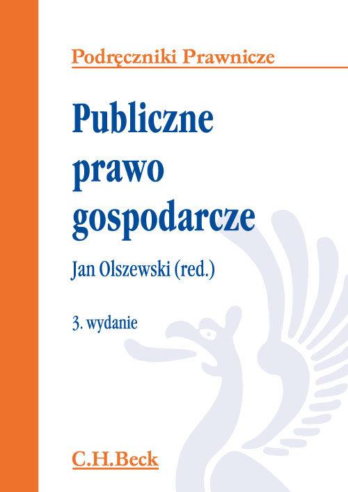 Publiczne prawo gospodarcze. Podr. prawnicze wyd.3 - Olszewski Jan