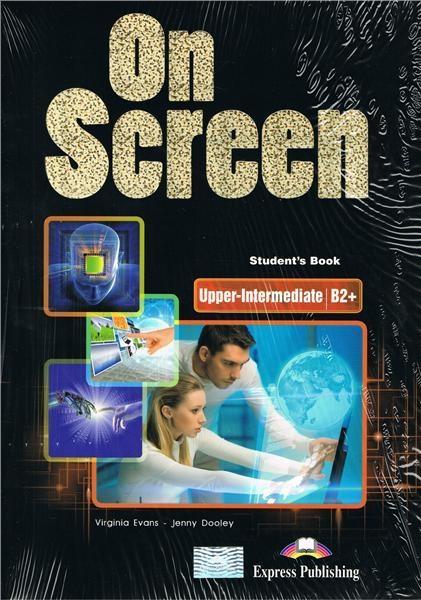 On Screen Upper-Intermediate B2+ SB - Evans Virginia, Dooley Jenny