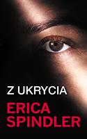 Z ukrycia w.2015 - ERICA SPINDLER