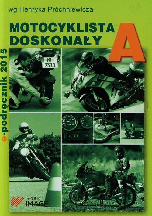 Motocyklista doskonały A E-podręcznik 2016 - Próchniewicz Henryk