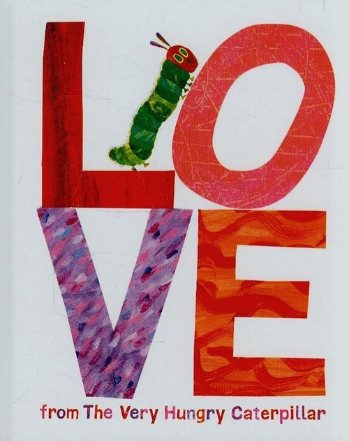 Love from the Very Hungry Caterpillar - Carle Eric