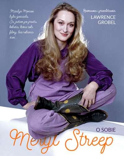Meryl Streep o sobie - LAWRENCE GROBEL