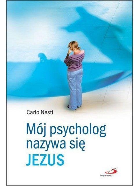 Mój psycholog nazywa się Jezus - Carlo Nesti
