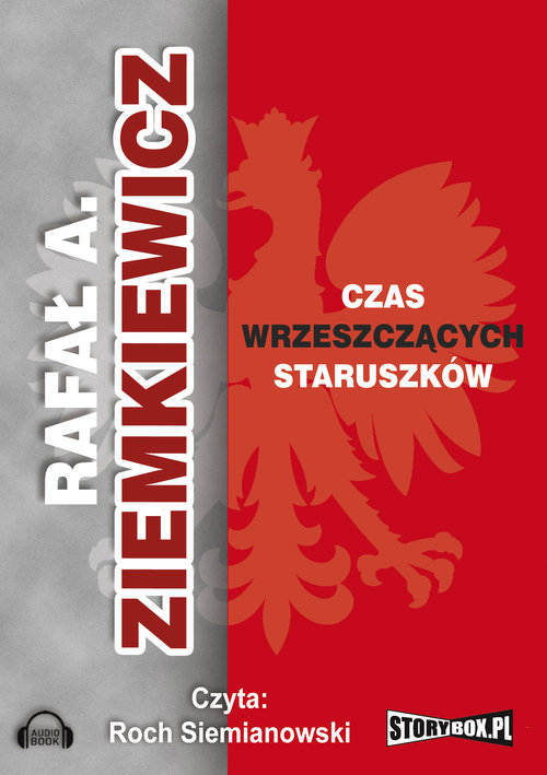 Czas wrzeszczących staruszków audiobook - Ziemkiewicz Rafał