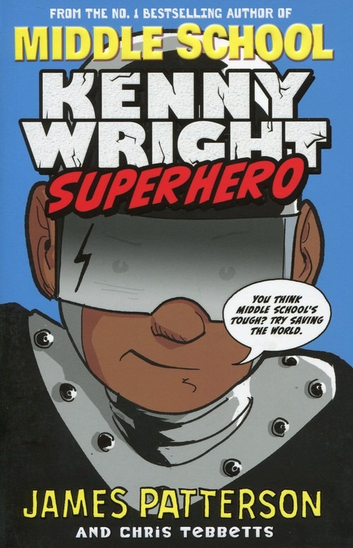 Middle School Kenny Wright Superhero - Patterson James