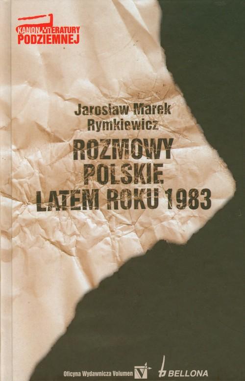 Rozmowy polskie latem roku 1983 - Rymkiewicz Jarosław Marek