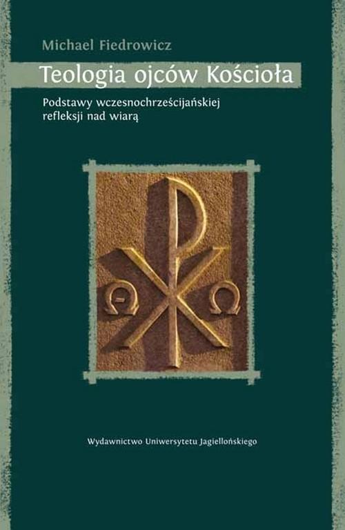 Teologia ojców Kościoła - Fiedrowicz Michael